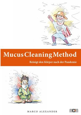 Mucus Cleaning Method - Die Körperreinigungsmethode