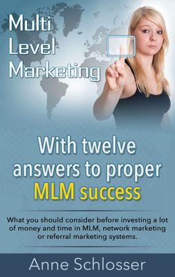 Mulit Level Marketing With twelve answers to proper MLM  success