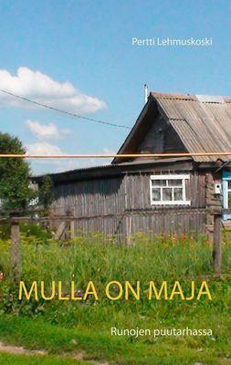 Mulla on maja