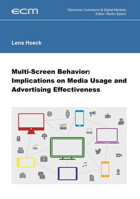 Multi-Screen Behavior: Implications on Media Usage and Advertising Effectiveness