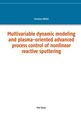 Multivariable dynamic modeling and plasma-oriented advanced process control of nonlinear reactive sputtering
