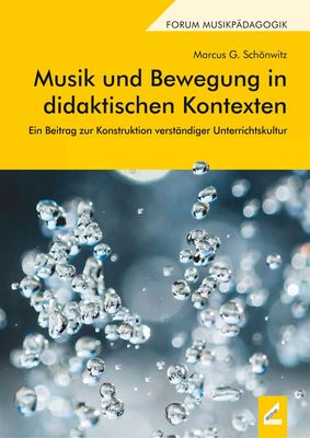 Musik und Bewegung in didaktischen Kontexten
