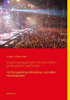 Musikmanagement: komponieren, produzieren, aufführen