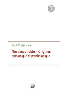 Musulmophobie - Origines ontologique et psychologique