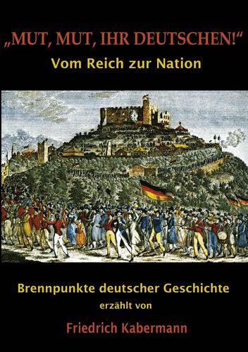 """""""Mut, Mut, ihr Deutschen!"""""""