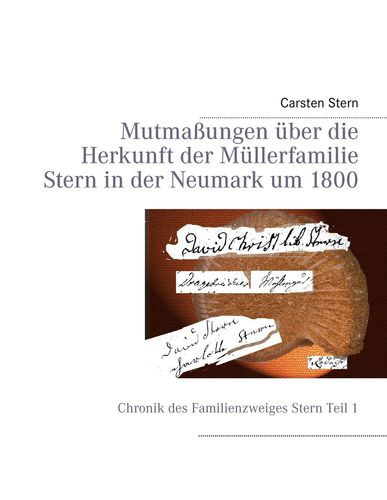 Mutmaßungen über die Herkunft der Müllerfamilie Stern in der Neumark um 1800
