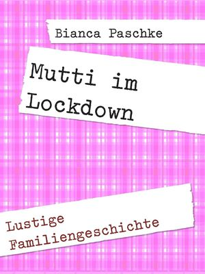 Mutti im Lockdown