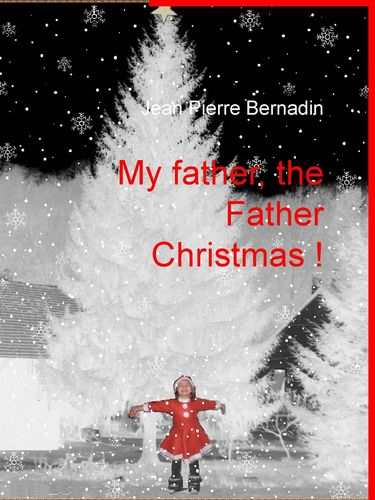 My father, the Father Christmas !
