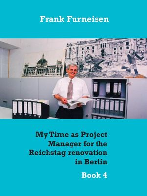 My Time as Project Manager for the Reichstag renovation in Berlin