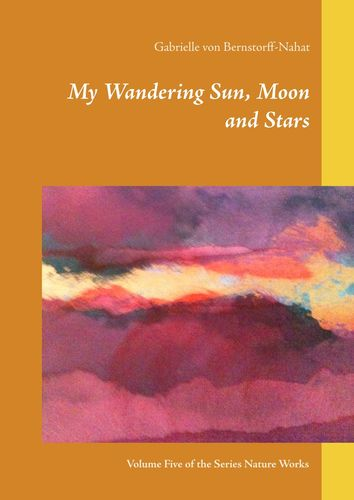 My Wandering Sun, Moon and Stars