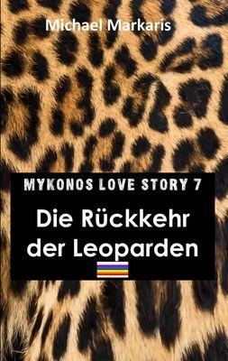 Mykonos Love Story 7 - Die Rückkehr der Leoparden