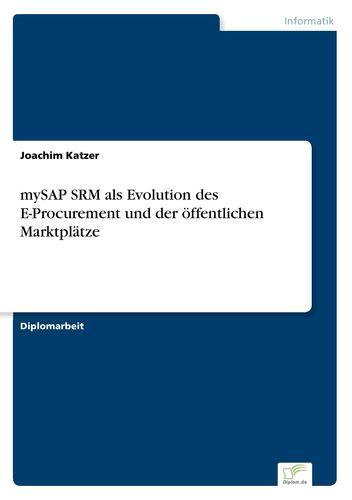 mySAP SRM als Evolution des E-Procurement und der öffentlichen Marktplätze
