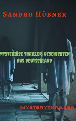 Mysteriöse Thriller-Geschichten aus Deutschland
