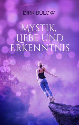Mystik, Liebe und Erkenntnis