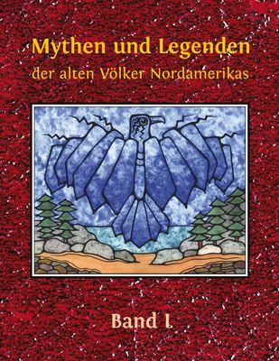 Mythen und Legenden der alten Völker Nordamerikas