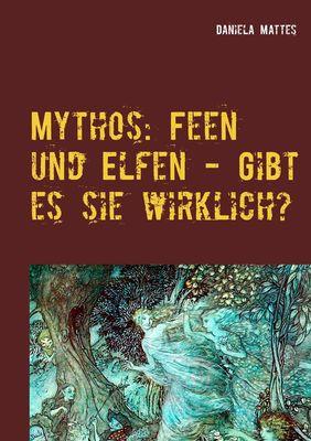 Mythos: Feen und Elfen - Gibt es sie wirklich?