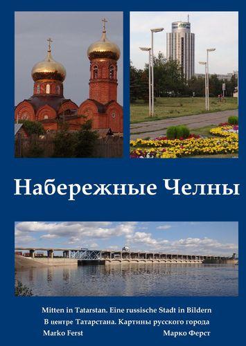 Nabereschnyje Tschelny. Mitten in Tatarstan
