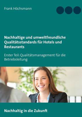 Nachhaltige und umweltfreundliche Qualitätsstandards für Hotels und Restaurants