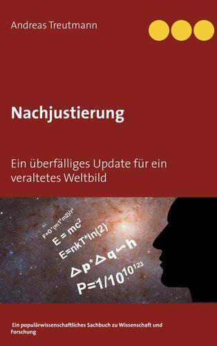 Nachjustierung - Ein überfälliges Update für ein veraltetes Weltbild