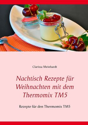 nachtisch rezepte f r weihnachten mit dem thermomix tm5. Black Bedroom Furniture Sets. Home Design Ideas