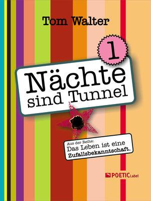 Nächte sind Tunnel