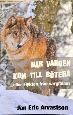 NÄR VARGEN KOM TILL BÖTERA