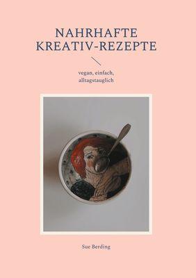 NAHRHAFTE KREATIV-REZEPTE