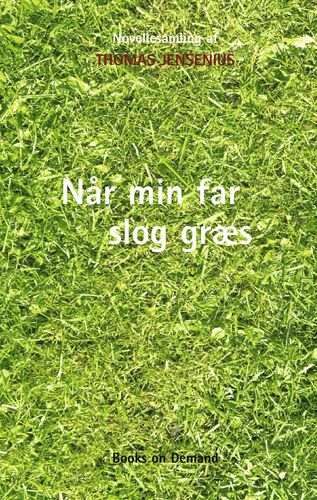 Når min far slog græs