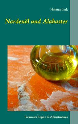 Nardenöl und Alabaster