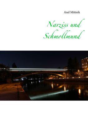 Narziss und Schmollmund