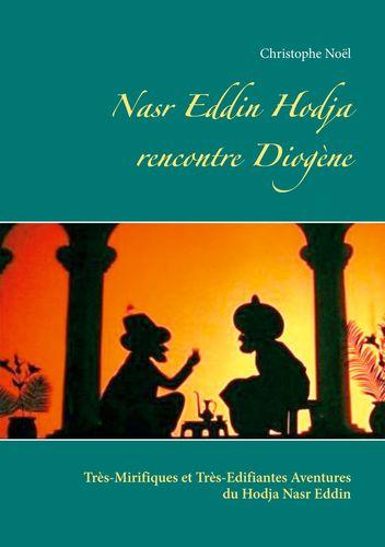 Nasr Eddin Hodja rencontre Diogène