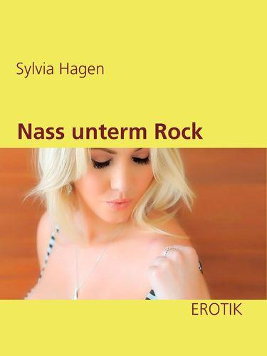 Nass unterm Rock