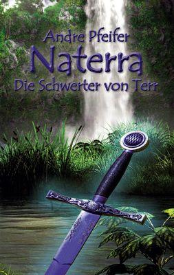 Naterra - Die Schwerter von Terr