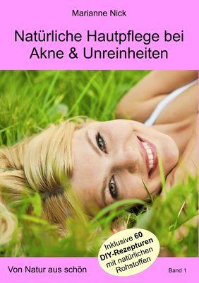 Natürliche Hautpflege bei Akne & Unreinheiten