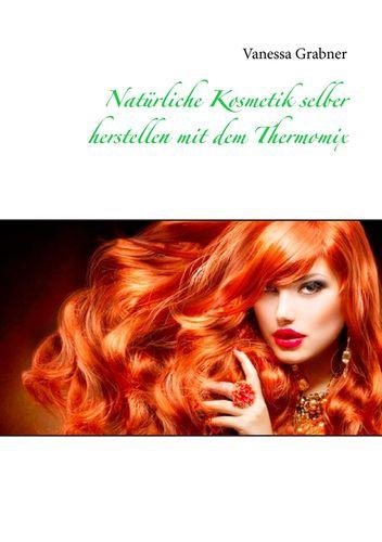 Natürliche Kosmetik selber herstellen mit dem Thermomix
