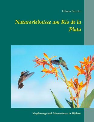 Naturerlebnisse am Rio de la Plata