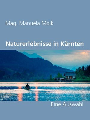 Naturerlebnisse in Kärnten