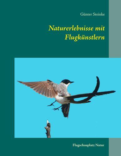 Naturerlebnisse mit Flugkünstlern