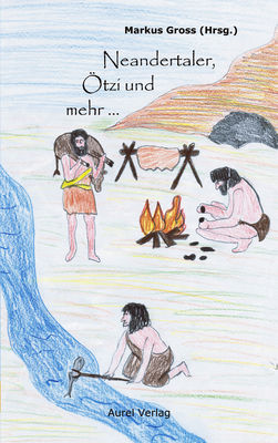 Neandertaler, Ötzi und mehr ...