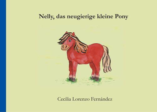 Nelly, das neugierige kleine Pony