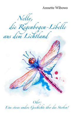 Nelly, die Regenbogenlibelle aus dem Lichtland