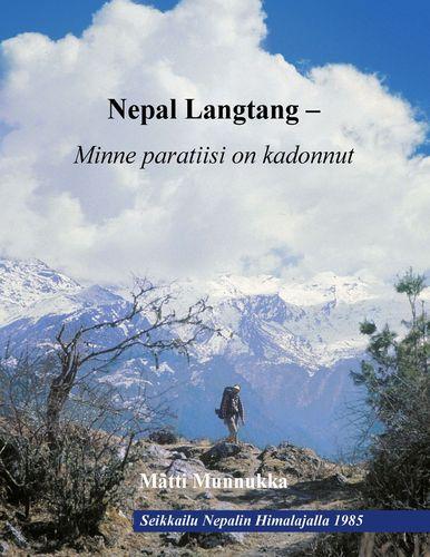 Nepal Langtang –  Minne paratiisi on kadonnut