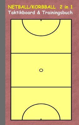 Netball/Korbball  2 in 1 Taktikboard und Trainingsbuch