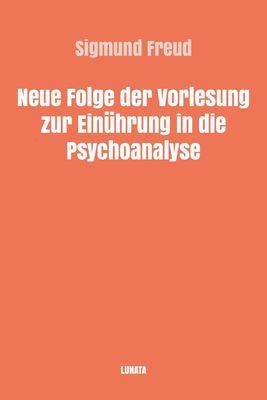 Neue Folge der Vorlesung zur Einführung in die Psychoanalyse