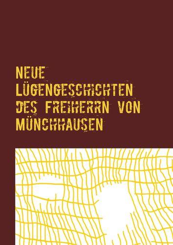 Neue Lügengeschichten des Freiherrn von Münchhausen