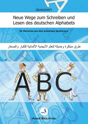 Neue Wege zum Schreiben und Lesen des deutschen Alphabets