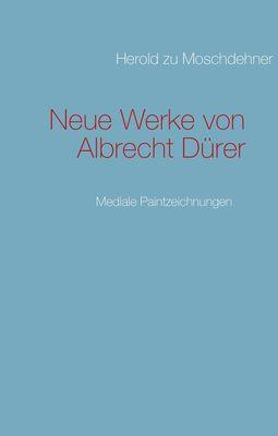 Neue Werke von Albrecht Dürer