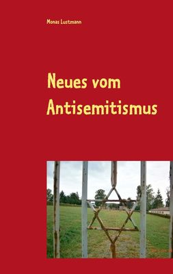 Neues vom Antisemitismus