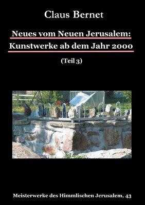Neues vom Neuen Jerusalem: Kunstwerke ab dem Jahr 2000 (Teil 3)