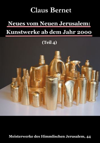 Neues vom Neuen Jerusalem: Kunstwerke ab dem Jahr 2000 (Teil 4)